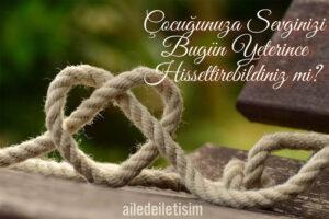 Bağınızı Güçlendirmek İçin Koşulsuz Sevginizi İfade Edin