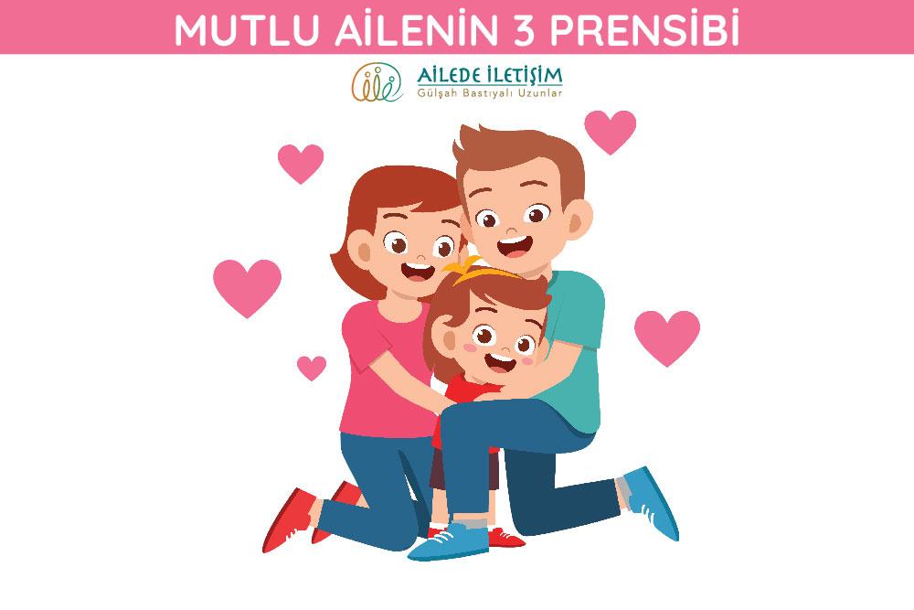 mutlu ailenin 3 prensibi